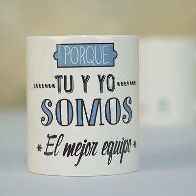 TAZA-PORQUE-TU-Y-YO-SOMOS-EL-MEJOR-EQUIPO-UVEPERSONAL